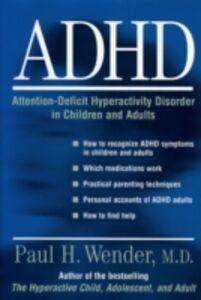 Foto Cover di ADHD: Attention-Deficit Hyperactivity Disorder in Children, Adolescents, and Adults, Ebook inglese di Paul H. Wender, edito da Oxford University Press