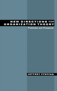 Ebook in inglese New Directions for Organization Theory: Problems and Prospects Pfeffer, Jeffrey