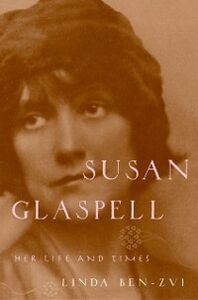 Foto Cover di Susan Glaspell: Her Life and Times, Ebook inglese di Linda Ben-Zvi, edito da Oxford University Press