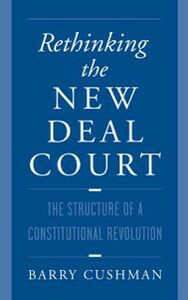 Ebook in inglese Rethinking the New Deal Court: The Structure of a Constitutional Revolution Cushman, Barry