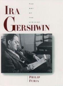 Foto Cover di Ira Gershwin: The Art of the Lyricist, Ebook inglese di Philip Furia, edito da Oxford Paperbacks