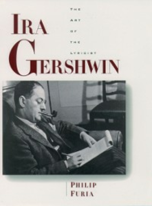 Ebook in inglese Ira Gershwin: The Art of the Lyricist Furia, Philip