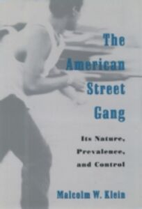 Ebook in inglese American Street Gang: Its Nature, Prevalence, and Control Klein, Malcolm W.