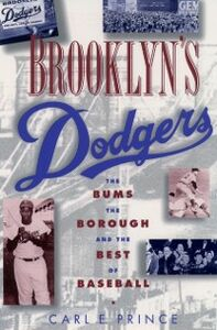 Ebook in inglese Brooklyns Dodgers: The Bums, the Borough, and the Best of Baseball, 1947-1957 Prince, Carl E.