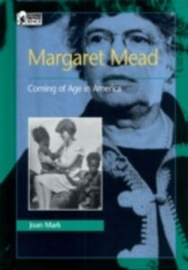 Ebook in inglese Margaret Mead: Coming of Age in America Mark, Joan