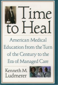 Ebook in inglese Time to Heal: American Medical Education from the Turn of the Century to the Era of Managed Care Ludmerer, Kenneth M.