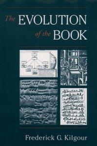 Ebook in inglese Evolution of the Book Kilgour, Frederick G.