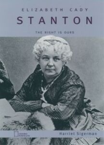 Ebook in inglese Elizabeth Cady Stanton: The Right Is Ours Sigerman, Harriet