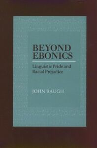 Ebook in inglese Beyond Ebonics: Linguistic Pride and Racial Prejudice Baugh, John