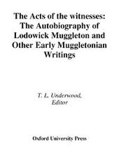Acts of the Witnesses: The Autobiography of Lodowick Muggleton and Other Early Muggletonian Writings