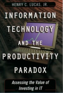 Ebook in inglese Information Technology and the Productivity Paradox: Assessing the Value of Investing in IT Lucas, Henry C.