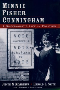 Ebook in inglese Minnie Fisher Cunningham: A Suffragists Life in Politics McArthur, Judith N. , Smith, Harold L.