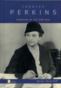 Foto Cover di Frances Perkins: Champion of the New Deal, Ebook inglese di Naomi Pasachoff, edito da Oxford University Press