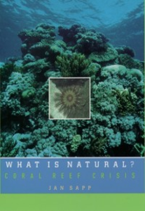 Ebook in inglese What Is Natural?: Coral Reef Crisis Sapp, Jan