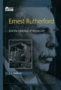 Ebook in inglese Ernest Rutherford: And the Explosion of Atoms Heilbron, J. L.