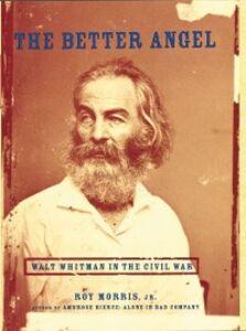 Ebook in inglese Better Angel: Walt Whitman in the Civil War Morris, Roy