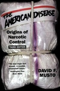 Ebook in inglese American Disease: Origins of Narcotic Control Musto, David F.