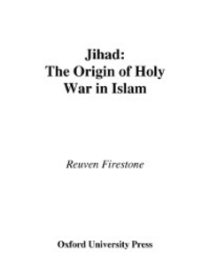 Ebook in inglese Jihad: The Origin of Holy War in Islam Firestone, Reuven