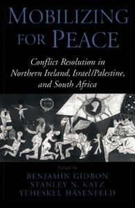 Ebook in inglese Mobilizing for Peace: Conflict Resolution in Northern Ireland, Israel/Palestine, and South Africa