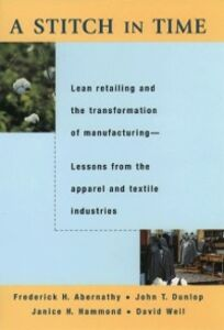 Ebook in inglese Stitch in Time: Lean Retailing and the Transformation of Manufacturing--Lessons from the Apparel and Textile Industries Abernathy, Frederick H. , Dunlop, John T. , Hammond, Janice H. , Wei, eil