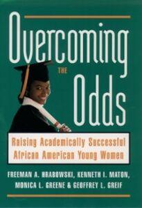 Foto Cover di Overcoming the Odds: Raising Academically Successful African American Young Women, Ebook inglese di AA.VV edito da Oxford University Press