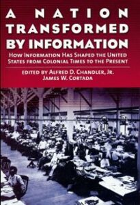 Ebook in inglese Nation Transformed by Information: How Information Has Shaped the United States from Colonial Times to the Present -, -