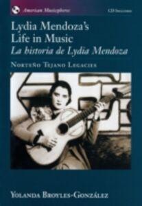 Foto Cover di Lydia Mendoza's Life in Music / La Historia de Lydia Mendoza: Norteno Tejano Legacies includes audio CD, Ebook inglese di Yolanda Broyles-Gonzalez, edito da Oxford University Press