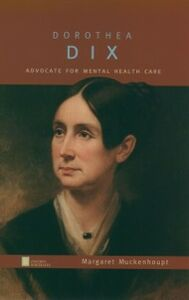 Ebook in inglese Dorothea Dix: Advocate for Mental Health Care Muckenhoupt, Margaret
