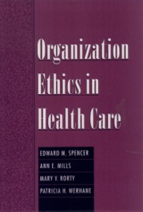 Ebook in inglese Organization Ethics in Health Care Mills, Ann E. , Rorty, Mary V. , Spencer, Edward M.
