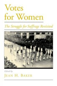 Ebook in inglese Votes for Women: The Struggle for Suffrage Revisited -, -