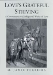 Ebook in inglese Loves Grateful Striving: A Commentary on Kierkegaards Works of Love Ferreira, M. Jamie