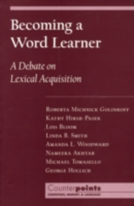 Ebook in inglese Becoming a Word Learner: A Debate on Lexical Acquisition Akhtar, Nameera , Bloom, Lois , Golinkoff, Roberta Michnick , Hirsh-Pasek, Kathryn