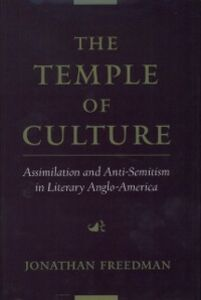 Ebook in inglese Temple of Culture: Assimilation and Anti-Semitism in Literary Anglo-America Freedman, Jonathan