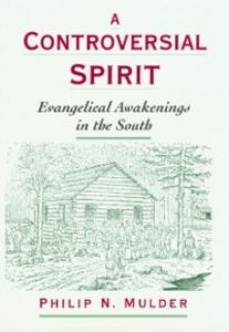 Ebook in inglese Controversial Spirit: Evangelical Awakenings in the South Mulder, Philip N.