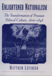 Ebook in inglese Enlightened Nationalism: The Transformation of Prussian Political Culture, 1806-1848 Levinger, Matthew