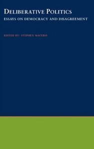 Ebook in inglese Deliberative Politics: Essays on Democracy and Disagreement -, -