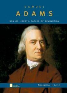 Foto Cover di Samuel Adams: Son of Liberty, Father of Revolution, Ebook inglese di Benjamin H. Irvin, edito da Oxford University Press