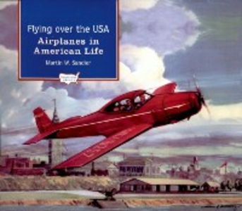 Ebook in inglese Flying over the USA: Airplanes in American Life Sandler, Martin W.