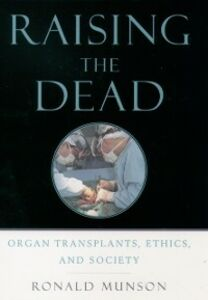 Ebook in inglese Raising the Dead: Organ Transplants, Ethics, and Society Munson, Ronald