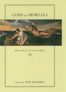 Ebook in inglese Gods and Mortals: Modern Poems on Classical Myths