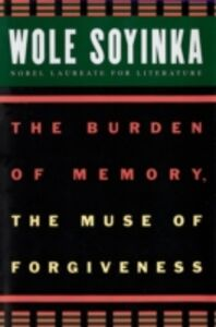 Ebook in inglese Burden of Memory, the Muse of Forgiveness Soyinka, Wole