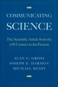 Foto Cover di Communicating Science: The Scientific Article from the 17th Century to the Present, Ebook inglese di AA.VV edito da Oxford University Press