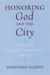 Ebook in inglese Honoring God and the City: Music at the Venetian Confraternities, 1260-1806 Glixon, Jonathan