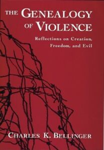 Foto Cover di Genealogy of Violence: Reflections on Creation, Freedom, and Evil, Ebook inglese di Charles K. Bellinger, edito da Oxford University Press