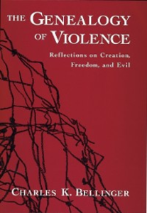 Ebook in inglese Genealogy of Violence: Reflections on Creation, Freedom, and Evil Bellinger, Charles K.