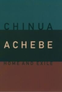 Ebook in inglese Home and Exile Achebe, Chinua