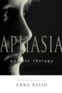 Foto Cover di Aphasia and Its Therapy, Ebook inglese di Anna Basso, edito da Oxford University Press