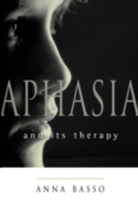 Ebook in inglese Aphasia and Its Therapy Basso, Anna