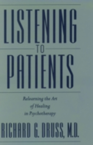 Ebook in inglese Listening to Patients: Relearning the Art of Healing in Psychotherapy Druss, Richard G.
