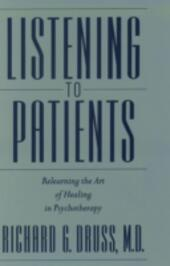 Listening to Patients: Relearning the Art of Healing in Psychotherapy